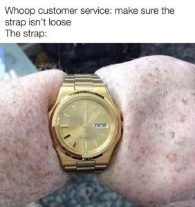 whoop meme - Whoop customer service: make sure the strap isn't loose. The strap: so tight the wrist is bulging