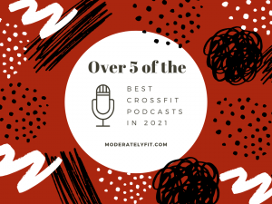 Over 5 of the best crossfit podcasts in 2021 - cover image