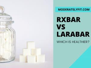 RXBAR VS LARABAR - which is healthier - blog image