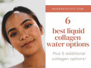 6 best liquid collagen water options. Plus 5 additional collagen options - blog post image